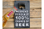 Weekend Forecast 100% Chance of beer cast iron sign