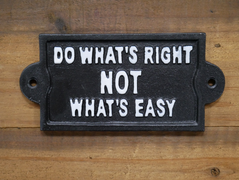 Do Whats Right Not Whats Easy Cast Iron Sign