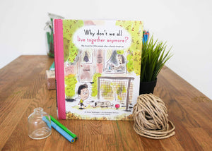 Why don't we all live together anymore? Book about separation and divorce for kids