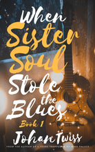 Load image into Gallery viewer, When Sister Soul Stole the Blues - Book 1 (Signed Paperback)