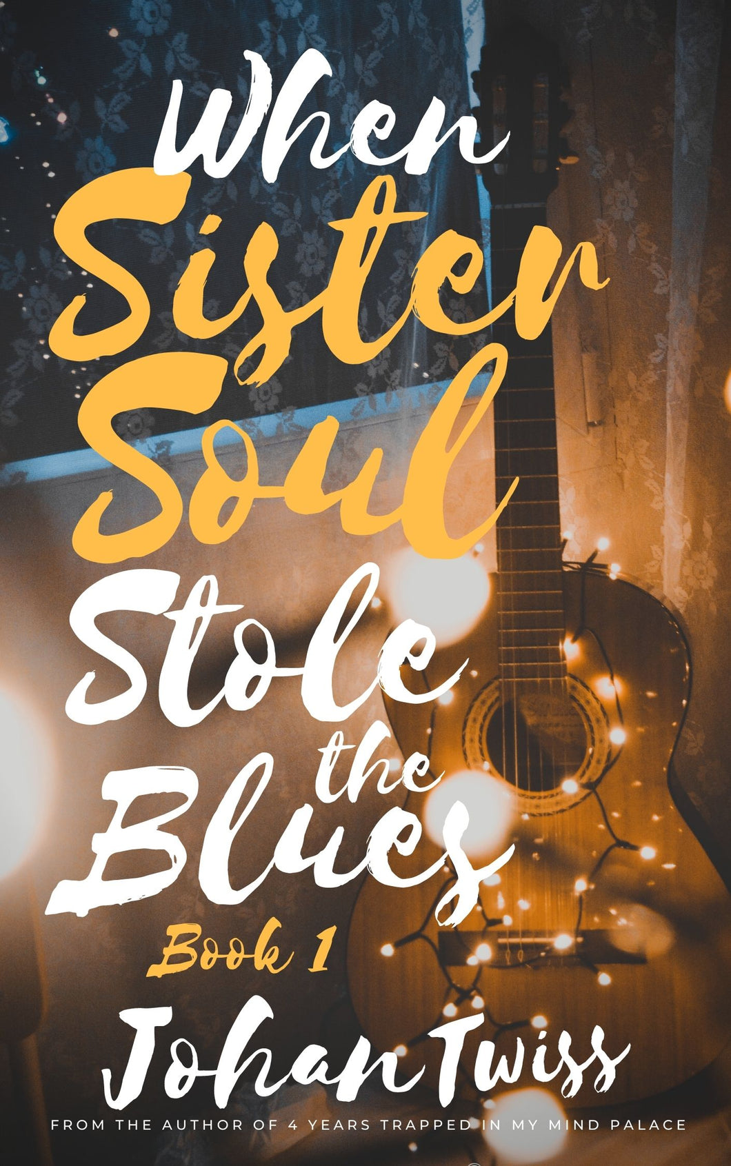 When Sister Soul Stole the Blues - Book 1 (Signed Paperback)