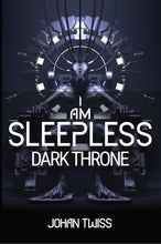 Load image into Gallery viewer, I Am Sleepless: Dark Throne - Book 4 (Signed Paperback)