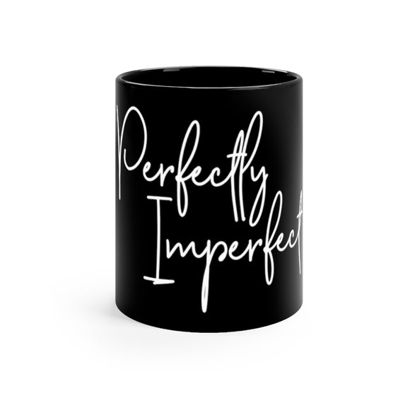 Black Mug 11oz - Perfectly Imperfect
