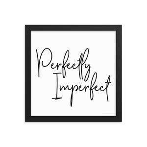 Framed Photo Paper Poster - Perfectly Imperfect