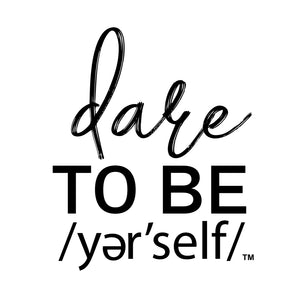 Dare to be /yer'self/ llc