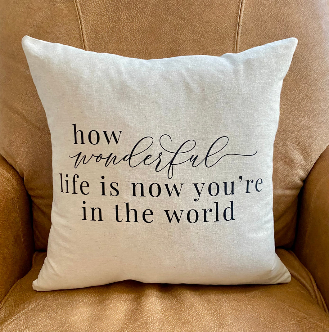 WONDERFUL LIFE IS PILLOW