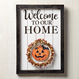 Welcome to Our Home Seasonal Wall Frame Sign