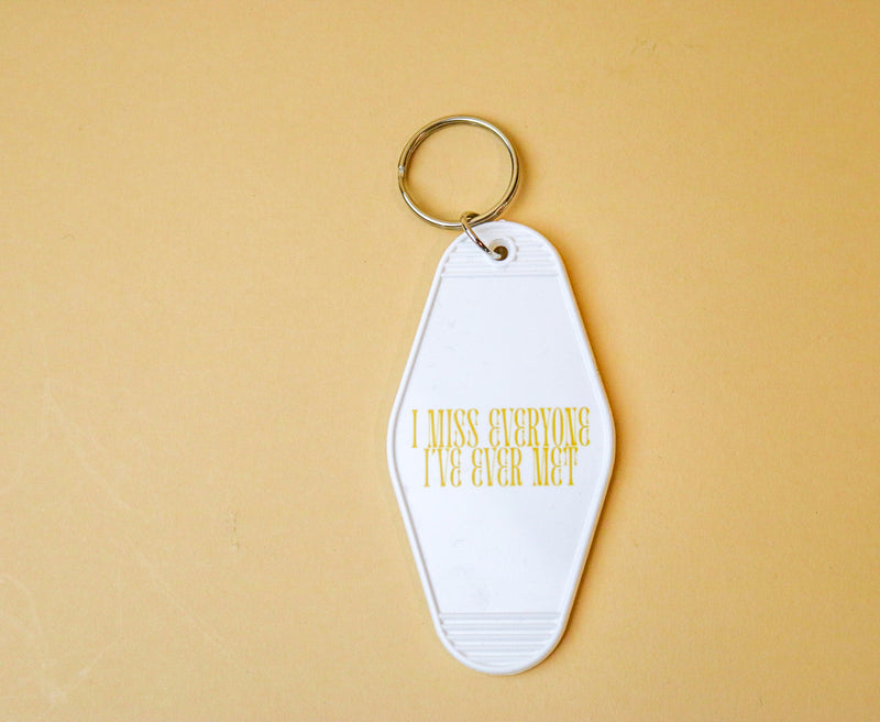 I Miss Everyone Keychain