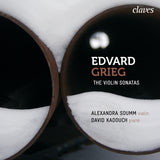 (2010) Grieg: The Violin Sonatas, Op. 8, Op. 13 & Op. 45