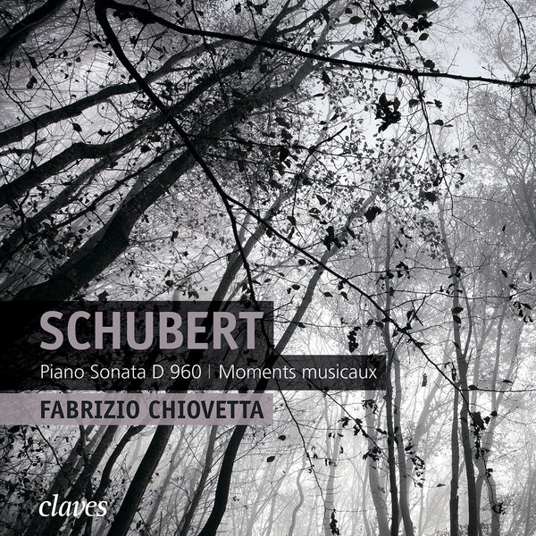 (2013) Schubert: Piano Sonata, D. 960 - Moments musicaux, D. 780 / CD 1213 - Claves Records