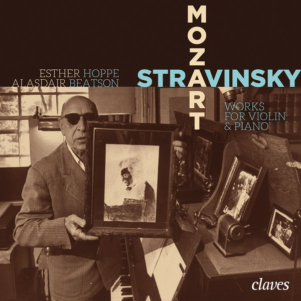 (2014) Mozart, Stravinsky: Works for Violin & Piano - E. Hoppe, A. Beatson / CD 1403 - Claves Records