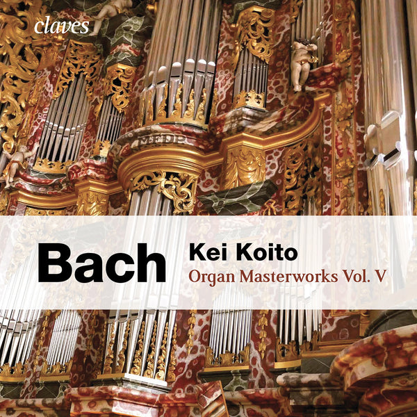 (2015) Bach : Organ Masterworks, Vol. V - Kei Koito / CD 1503 - Claves Records