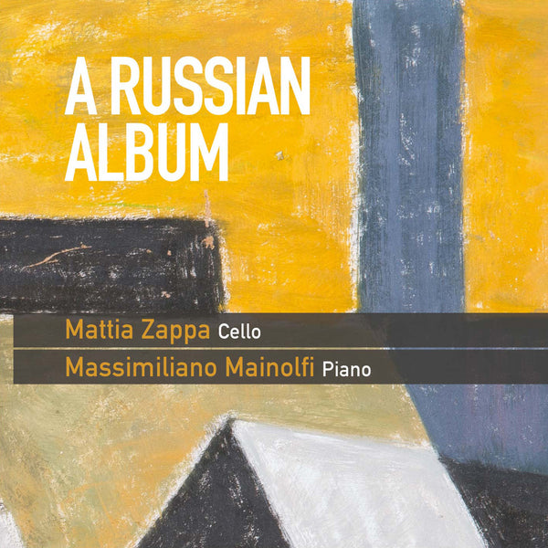 (2015) A Russian Album, Duo Zappa-Mainolfi, Cello & Piano / CD 1504 - Claves Records