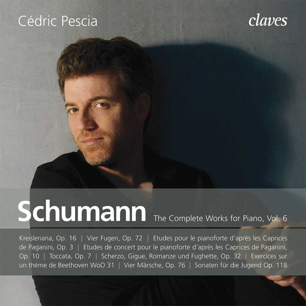 (2017) Robert Schumann: The Complete Works for Piano, Vol. VI - Cédric Pescia / CD 1508/09 - Claves Records