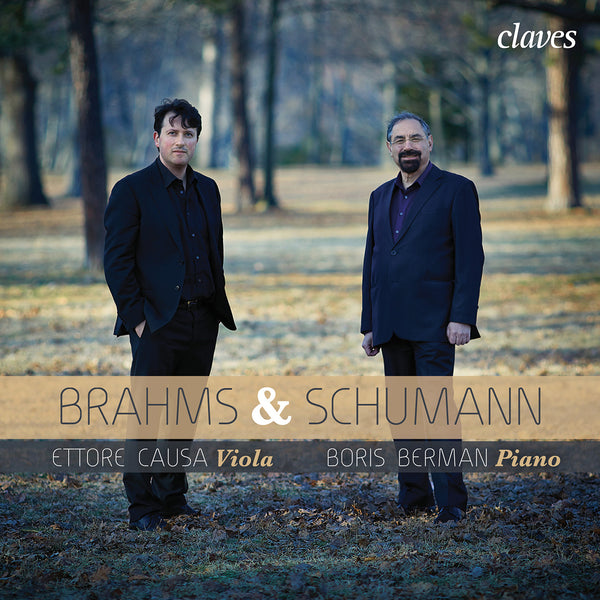 (2015) Brahms & Schumann: Transcriptions for Viola & Piano - Ettore Causa, Boris Berman / CD 1511 - Claves Records