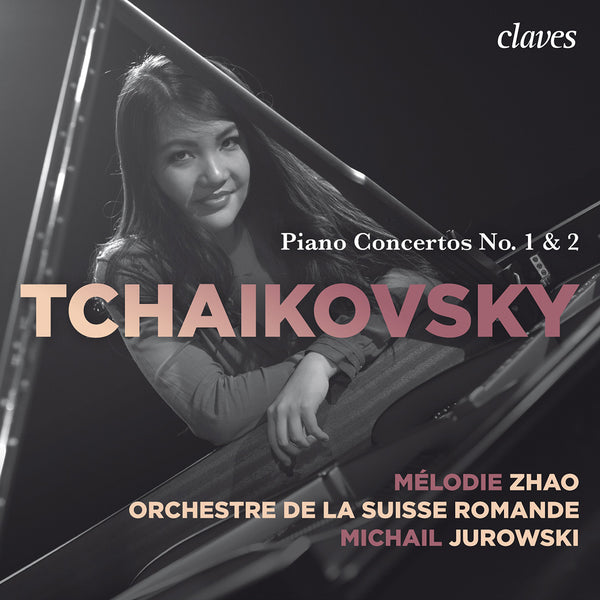 (2015) Tchaikovsky, Piano Concertos No. 1 & 2, Mélodie Zhao, Michail Jurowski / CD 1603 - Claves Records