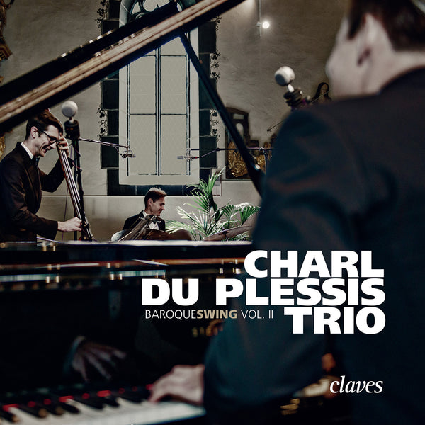 (2016) baroqueswing Vol. II - Charl du Plessis Trio / CD 1609 - Claves Records