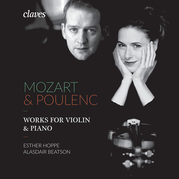 (2017) Mozart & Poulenc: Works for Violin & Piano - Esther Hoppe, Alasdair Beatson / CD 1701 - Claves Records