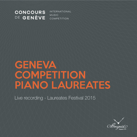 (2017) Geneva Competition Piano Laureates - Live recording - Laureates Festival 2015 - CD 1702-04