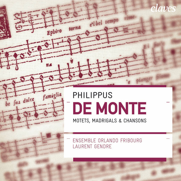 (2007) Philippus de Monte; Motets, madrigals & chansons / CD 2712 - Claves Records