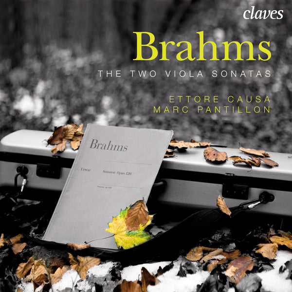 (2008) Brahms: Six Lieder, arrangement for Viola and Piano - The Two Viola Sonatas / CD 2802 - Claves Records