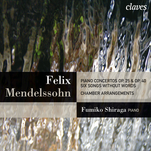 (2009) Mendelssohn: Piano Concertos Op. 25 & Op. 40 - Six Songs Without Words: Chamber Arrangements / CD 2910 - Claves Records