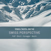 "(2009) Raff, Bloch, Honegger & F. Martin: Piano Trios ""Swiss Perspective"""