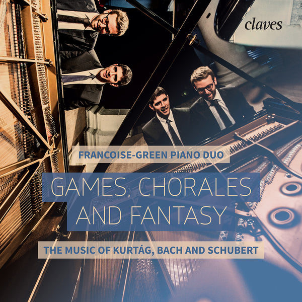 (2016) Games, Chorales & Fantasy, the music of Kurtág, Bach & Schubert - Francoise-Green Piano Duo / CD 1601 - Claves Records