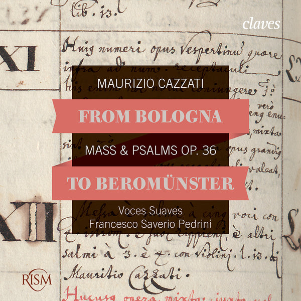 (2016) From Bologna to Beromünster, Maurizio Cazzati: Mass & Psalms Op. 36 / CD 1605 - Claves Records