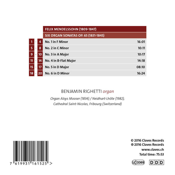 (2016) Mendelssohn: The Six Organ Sonatas, Benjamin Righetti - CD 1615 - Claves Records