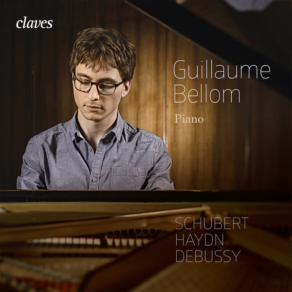 (2017) Schubert, Haydn & Debussy: Works for piano, Guillaume Bellom / CD 1707 - Claves Records