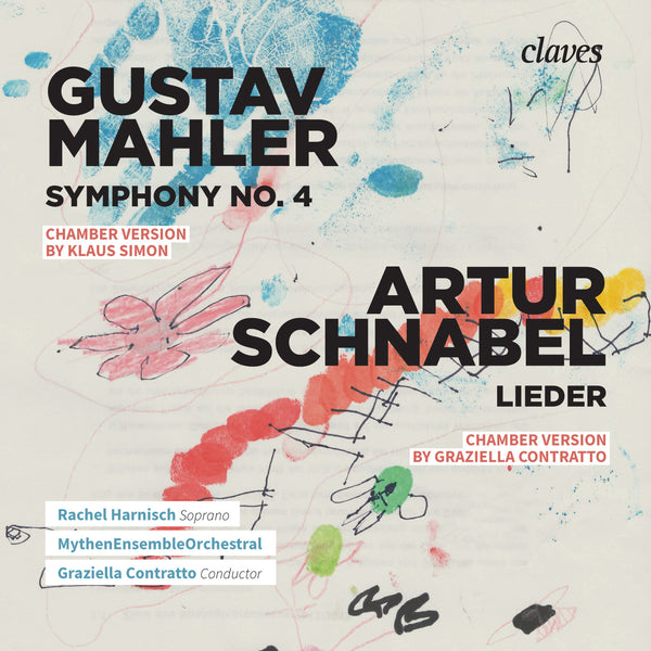 (2017) GUSTAV MAHLER Symphony No. 4 - ARTUR SCHNABEL Lieder / CD 1709 - Claves Records