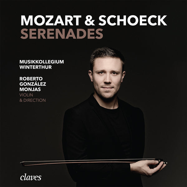 (2017) Mozart & Schoeck - Serenades - Roberto González Monjas, Violin & Direction - CD 1710 - Claves Records