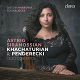 (2018) Khachaturian & Penderecki Cello Concertos - Astrig Siranossian, Cello