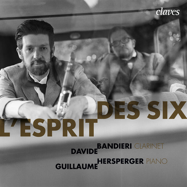 (2019) L'Esprit des Six - Davide Bandieri Clarinet, Guillaume Hersperger, piano / CD 1804 - Claves Records