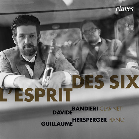 (2019) L'Esprit des Six - Davide Bandieri Clarinet, Guillaume Hersperger, piano - CD 1804