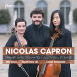 (2018) Capron, First book of Sonatas for Violin Solo & Basso Continuo
