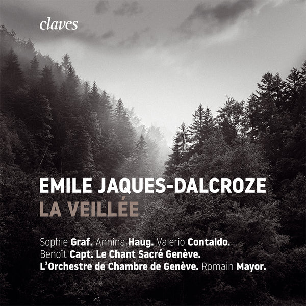 (2019) Emile Jaques-Dalcroze: La Veillée / CD 1905/06 - Claves Records