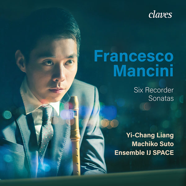 (2020) Francesco Mancini: Six Recorder Sonatas / CD 1907 - Claves Records