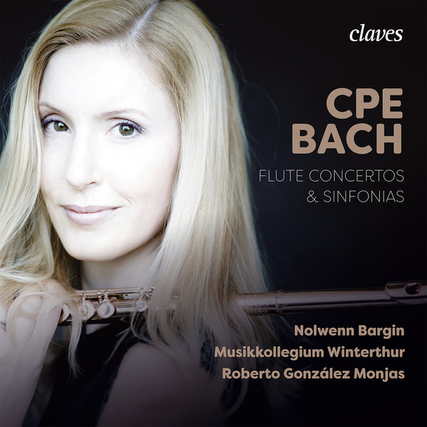 (2019) CPE Bach: Flute Concertos & Sinfonias / CD 1909 - Claves Records