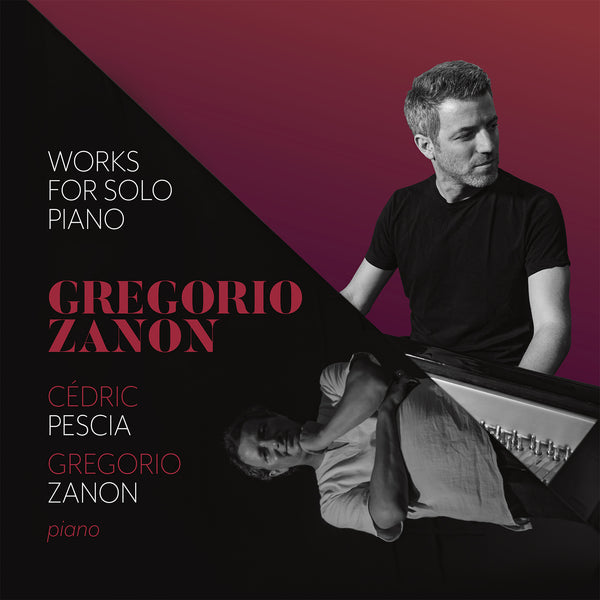 (2019) Gregorio Zanon: Works for solo piano / CD 1912/13 - Claves Records