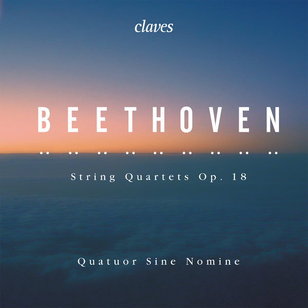(2019) Beethoven: String Quartets, Op. 18 / CD 1919/20 - Claves Records