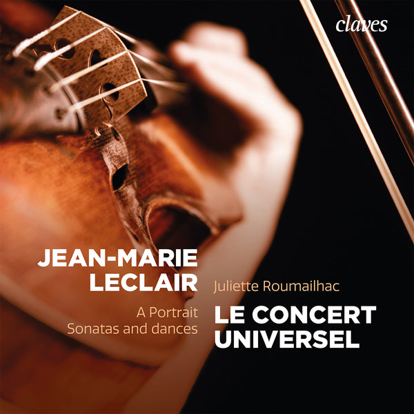 (2021) Jean-Marie Leclair: A Portrait, Sonatas and dances / CD 3026 - Claves Records