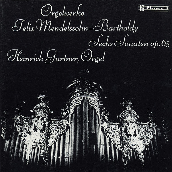 (1989) Mendelssohn: The Six Organ Sonatas Op.65 - CD 0715 - Claves Records