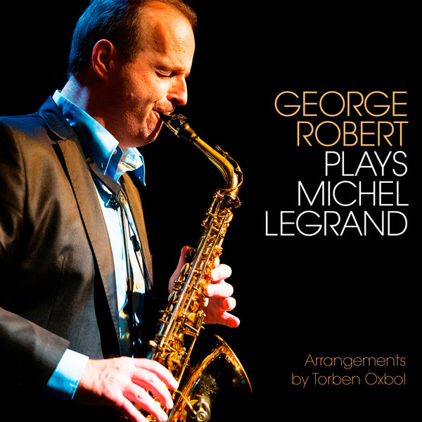 (2016) George Robert plays Michel Legrand - CD 1607 - Claves Records
