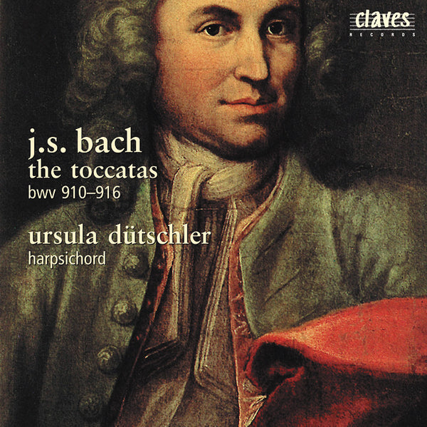 (2001) Bach: The Toccatas, BWV 910-916 / CD 2011 - Claves Records