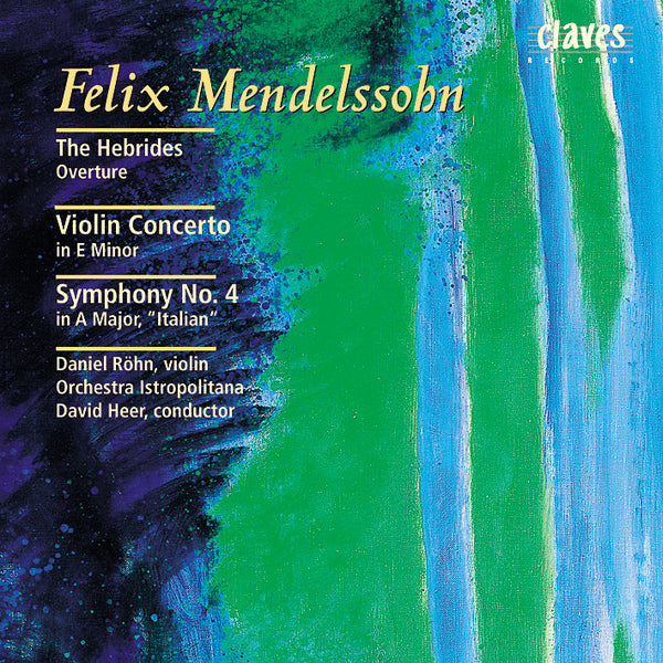 (2001) Mendelssohn: The Hebrides Overture - Violin Concerto in E Minor - Symphony No. 4 in A Major