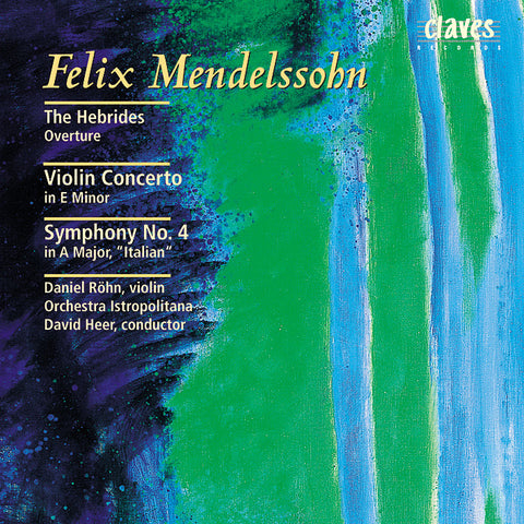 "(2001) Mendelssohn: The Hebrides Overture - Violin Concerto in E Minor - Symphony No. 4 in A Major, ""Italian"""