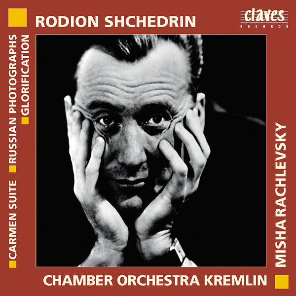 (2002) Shchedrin: Carmen Suite - Russian Photographs - Glorification / CD 2207 - Claves Records