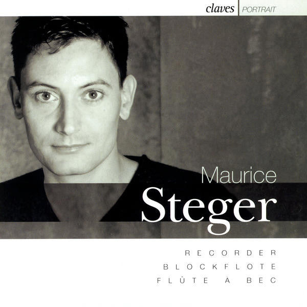 (2005) Maurice Steger: Portrait / CD 2208 - Claves Records